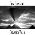 Tom Hawkins - Pyramid Vol. 2