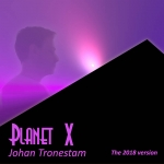 Johan Tronestam - Planet X The 2018 Version
