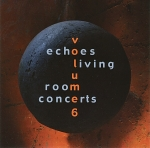 Various Artists - Echoes Living Room Concerts Volume 6