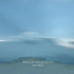 Phillip Wilkerson - Reveries