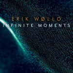 Erik Wollo - Infinite Moments