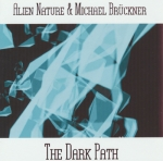 Alien Nature + Michael Brückner - The Dark Path