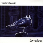 Victor Cerullo - Loneflyer