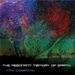 Max Corbacho - The Resonant Memory of Earth
