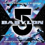 Christopher Franke - Babylon 5 SET Vol. 2 Messages from Earth