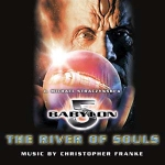 Christopher Franke - Babylon 5 The River of Souls