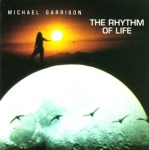 Michael Garrison - Rhythm of Life