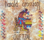 Harald Grosskopf - World of Quetzal