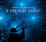 Hollan Holmes - A Distant Light