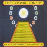 Cosmic Jokers - Galactic Supermarket + Planeten Sit-In