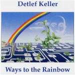 Detlef Keller - Ways to the Rainbow