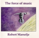 Robert Marselje - The Force of Music