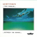 Quiet Force - Two Worlds