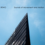 REWO - Sounds of Movement and Motion