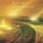 Dieter Schütz - Other Worlds
