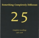 Something Completely Different - 25 Complete Recordings 1981-2006
