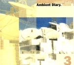 Various Artists - Ambient Diary. Three
