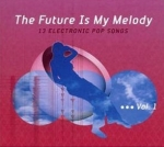 Various Artists - The Future is my Melody Vol. 1