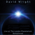 David Wright - Live at the London Planetarium Remastered